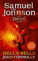 Hell's Bells: Samuel Johnson vs. The Devil Round 2 by John Connolly