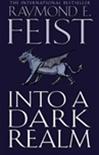 Into a Dark Realm by Raymond Feist