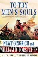 To Try Men's Souls by Newt Gingrich and William Forstchen