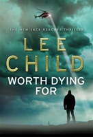 Worth Dying For by Lee Child Signed UK Edition