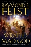 Wrath of a Mad God by Raymond Feist