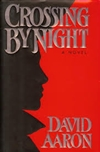Aaron, David / Crossing By Night / First Edition Book