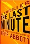 Abbott, Jeff - Last Minute, The (Signed First Edition)
