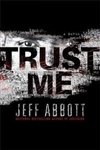 Abbott, Jeff - Trust Me (Signed First Edition)