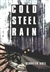 Abel, Kenneth | Cold Steel Rain | First Edition Book