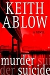 Ablow, Keith | Murder Suicide | Signed First Edition Book