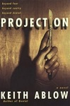 Ablow, Keith - Projection (Signed First Edition)