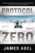 Abel, James - Protocol Zero (Signed First Edition)