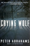 First Edition of Crying Wolf by Peter Abrahams