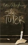 First Edition of The Tutor by Peter Abrahams