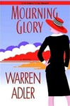 Adler, Warren - Mourning Glory (Signed First Edition)