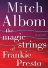 Albom, Mitch | Magic Strings of Frankie Presto, The | Signed First Edition Book