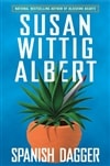 Albert, Susan Wittig | Spanish Dagger | Signed First Edition Book