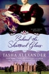 Behind the Shattered Glass | Alexander, Tasha | Signed First Edition Book