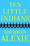 Alexie, Sherman - Ten Little Indians (Signed First Edition)