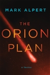 Alpert, Mark | Orion Plan, The | Signed First Edition Book