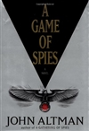 Altman, John | Game of Spies, A | Signed First Edition Book