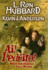 Anderson, Kevin J. - Ai! Pedrito! (Signed First Edition)