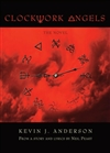 Anderson, Kevin J. - Clockwork Angels (Signed First Edition)