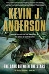 Anderson, Kevin J. | Dark Between the Stars, The | Signed First Edition Book
