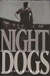 Anderson, Kent - Night Dogs (Signed First Edition Thus)