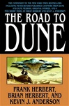 Anderson, Kevin J. & Herbert, Brian & Herbert, Frank - Road to Dune,  The (Double-Signed First Edition)