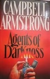 Armstrong, Campbell | Agents of Darkness | Signed First Edition UK Book