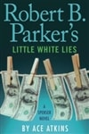 Atkins, Ace | Robert B. Parker's Little White Lies | Signed First Edition Book