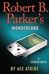 Atkins, Ace - Robert B. Parker's Wonderland (Signed First Edition)