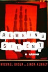 Baden, Michael & Kenney, Linda / Remains Silent / Double Signed First Edition Book