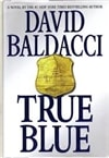 Baldacci, David - True Blue (Signed First Edition)