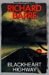 Barre, Richard - Blackheart Highway (Signed First Edition)