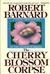 Barnard, Robert - Cherry Blossom Corpse, The (First Edition)