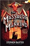 Baxter, Stephen | Massacre of Mankind, The | Signed First Edition Book