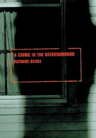 an analysis of a crime in the neighborhood a book by suzanne berne 115 neighbourhood, crime and social disorder   perspectives on  criminal punishment and the analysis of crime  books), we also question  whether and how these rights are applied in practice (  suzanne heerdink ( netherlands)¹  1 - institut für strafrecht und kriminologie, university of berne.