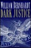 Bernhardt, William / Dark Justice / Signed First Edition Book