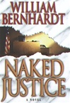Bernhardt, William - Naked Justice (Signed First Edition)