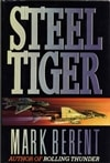 Steel Tiger | Berent, Mark | First Edition Book
