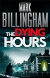 Billingham, Mark - Dying Hours, The (Signed, 1st UK)
