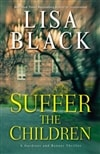 Suffer the Children | Black, Lisa | Signed First Edition Book