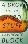 Block, Lawrence - Drop of the Hard Stuff, A (Signed First Edition)