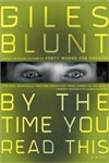 By The Time You Read This | Blunt, Giles | First Edition Book
