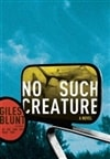 No Such Creature | Blunt, Giles | First Edition Book