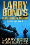 Bond, Larry - Red Dragon Rising: Edge of War (Signed First Edition)