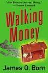 Born, James O. - Walking Money (Signed First Edition)