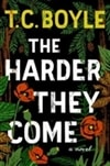 Boyle, T.C. - The Harder They Come (Signed First Edition)