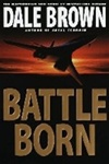 Brown, Dale - Battle Born (Signed First Edition)