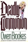 Deadly Communion | Brookes, Owen | First Edition Book
