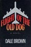 Flight of the Old Dog | Brown, Dale | Signed First Edition Book