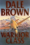 Brown, Dale - Warrior Class (Signed First Edition)
